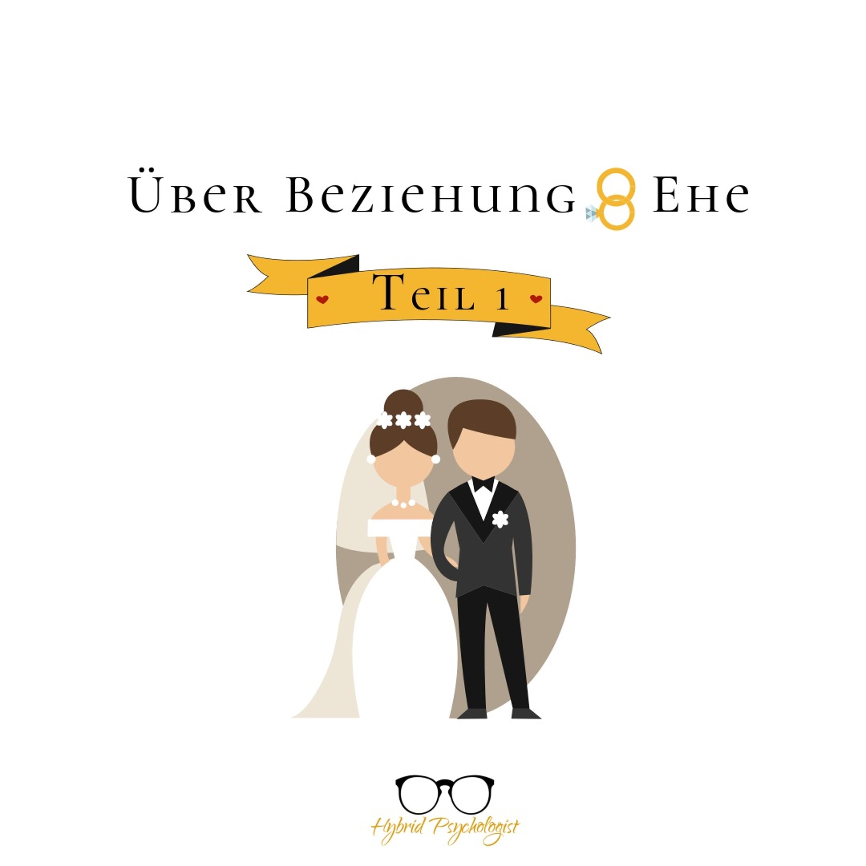 #6 Über Beziehung & Ehe   Teil 1