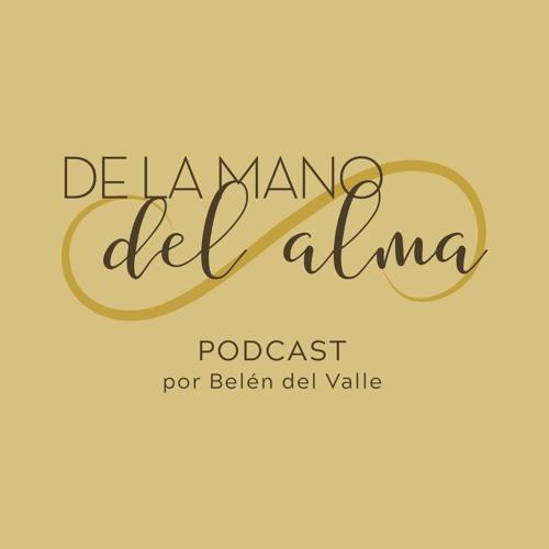 De la mano del alma Podcast