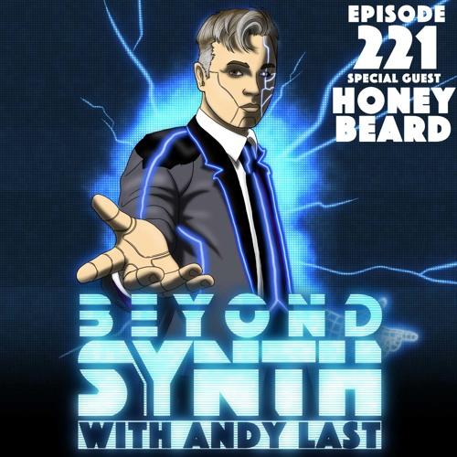 Beyond Synth - 221 - Honey Beard