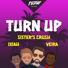 Sister's Crush & Ixiah Ft. Veira - Turn Up