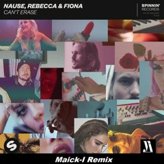 Nause, Rebecca & Fiona - Can't Erase - Maick - I Remix