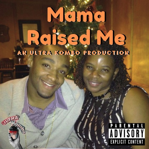 Mama Raised Me X Prod By. Ultra Kombo
