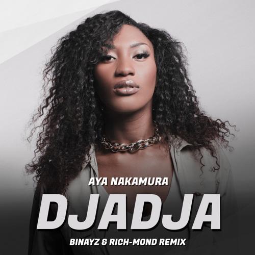 Aya Nakamura - Djadja (Binayz & Rich-Mond Remix)[Free Download]