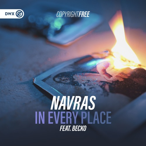 Navras ft. Becko - In Every Place (DWX Copyright Free)