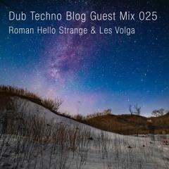 Dub Techno Blog Guest Mix 025 - Roman Hello Strange & Les Volga