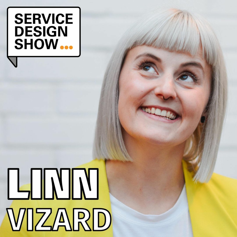 The organisation as your design material / Linn Vizard / Episode #92