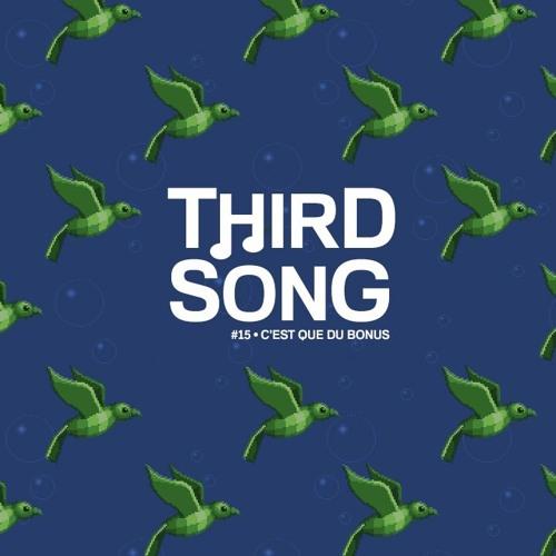 Third Song #15 - C'est que du bonus