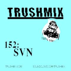 Trushmix 152: SVN