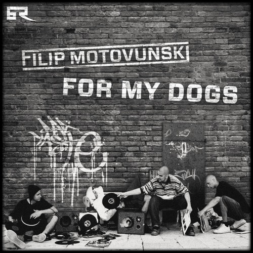 Filip Motovunski - For My Dogs