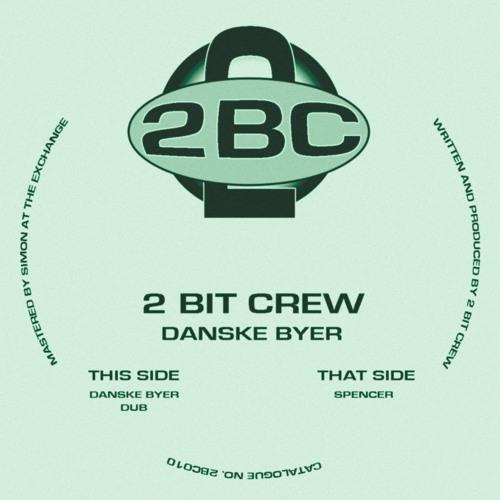 2BC010 - 2 Bit Crew - Danske Byer