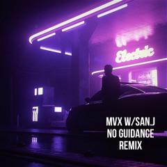 MVX - No Guidance W/San.j (Remix)
