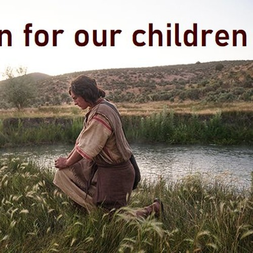 A pattern for our children - Come Follow Me