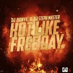 DJ DIONYX X DJ STEPH MASTER (HOT LIKE FREE DAY) EDITION BIRTHDAY