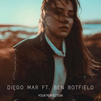 Diego Mar (Ft. Ben Botfield) - Your Perfection Artwork