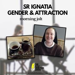 Gender Issues and SSA - Sr Ignatia - Morning Jolt