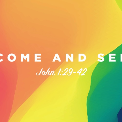 Come and See | Sermon by Pastor Amy