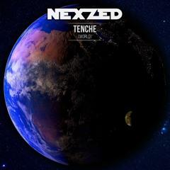 NEXZED - Tenche (World) [Original Mix]