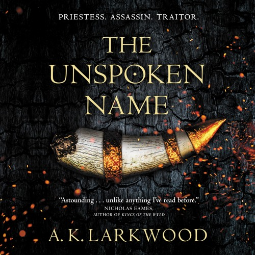 The Unspoken Name  by A. K. Larkwood, audiobook excerpt