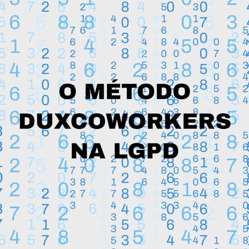 006 - Data Privacy Sprint - o Método DUXcoworkers na LGPD
