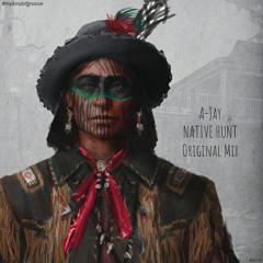 A-Jay (SL) - Native Hunt (Original 2016 Mix) [Free Download]