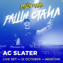 AC SLATER  | LIVE SET @ RUSSIAN STYLE, МOSCOW [12.10.2019]