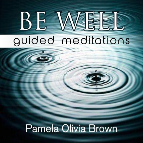 Be Well: Guided Meditations