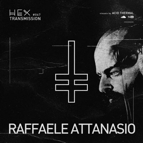HEX Transmission #067 - Raffaele Attanasio