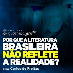 97: Por que a literatura brasileira não reflete a realidade?