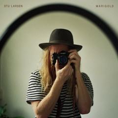 Stu Larsen - Marigold [ALBUM]