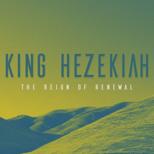 2 Chronicles: Hezekiah and the Reign of Renewal