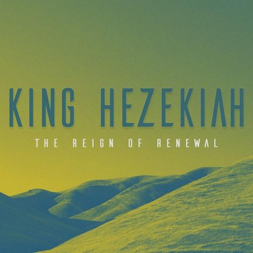 King Hezekiah: The Reign of Renewal