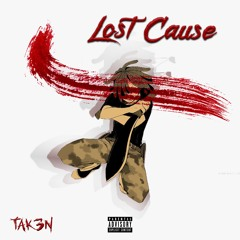 Tak3n - Lost Cause #SoundCloudRadio