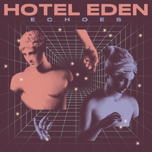 Hotel Eden - Echoes