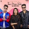 Download Tera Mera Viah ft Jass Manak Mp3