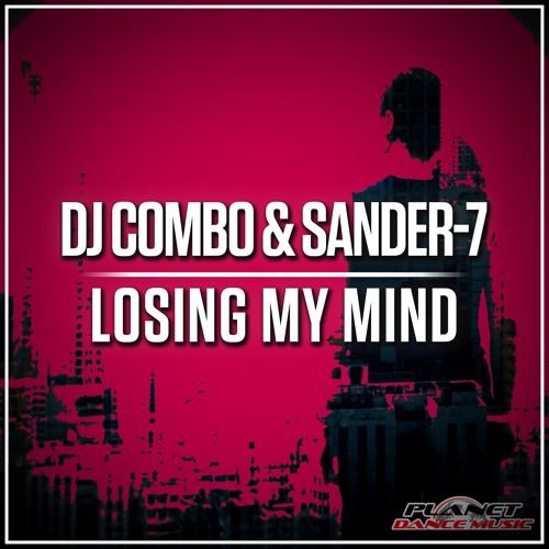 DJ Combo, SANDER-7 - Losing My Mind (NRS Remix)