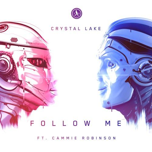 Crystal Lake ft. Cammie Robinson - Follow Me