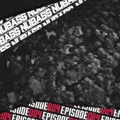NuBass - EPISODE 004