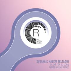 Susana & Hazem Beltagui - Silent For So Long (Ahmed Helmy Remix)