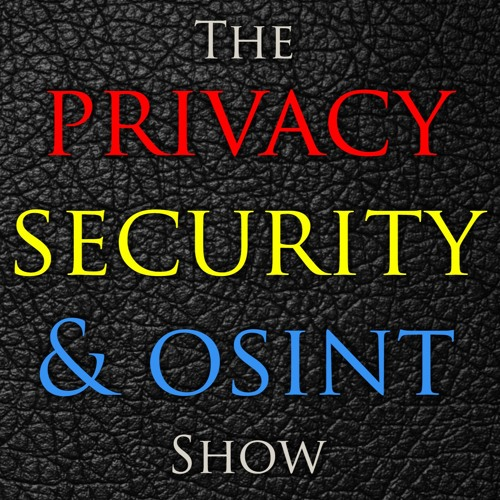 154-This Week in Privacy, Security, & OSINT