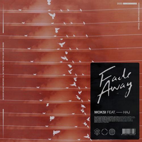 Moksi ft Haj - Fade Away (Radio Edit)