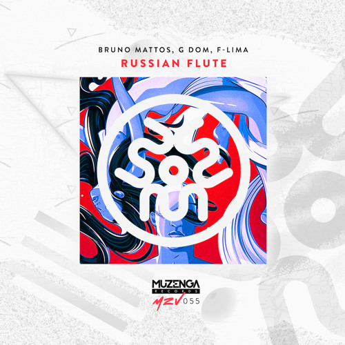 Bruno Mattos, G DOM, F-LIMA - Russian Flute (Original Mix)