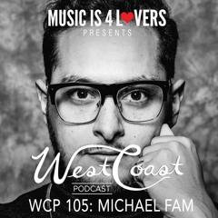 WCP 105: Michael Fam [Musicis4Lovers.com]