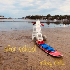 Mikey Chillz - after sckool