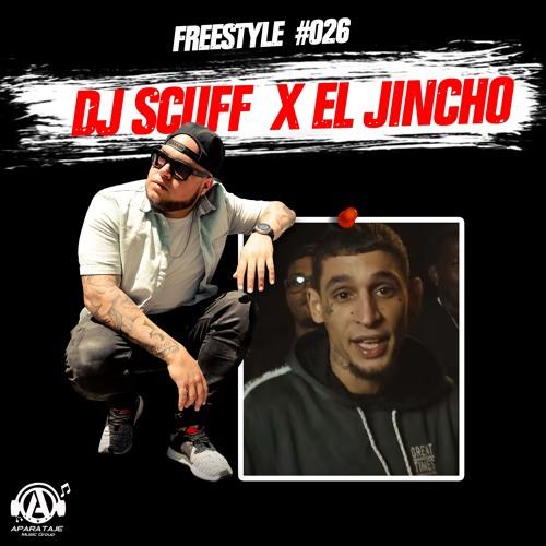 Dj Scuff x El Jincho - Freestyle #026