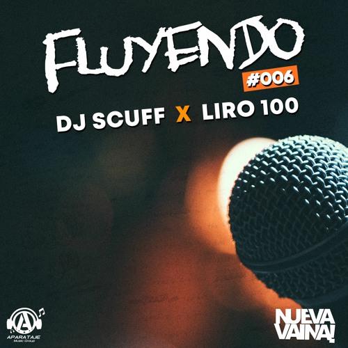 Dj Scuff x Liro 100 - Fluyendo #006
