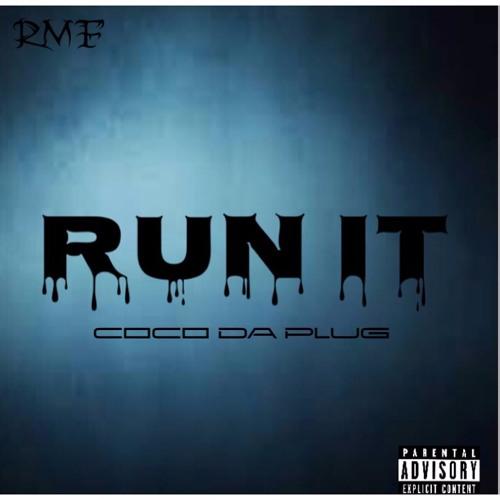 Coco Da Plug - Run It (Prod. By Dukes & Bowser)