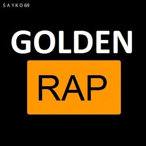 GOLDEN RAP SAYK0