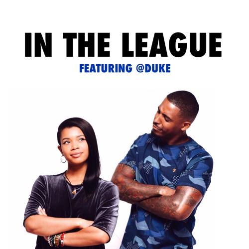 "Dualities ""In The League"" Fet. @Duke"
