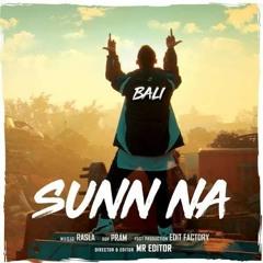 SUNN NA (Official song) _ BALI _ RASLA _ HINDI RAP(MP3_160K).mp3