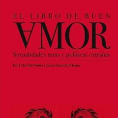 «El libro de buen [A]mor. Sexualidades raras y políticas extrañas»